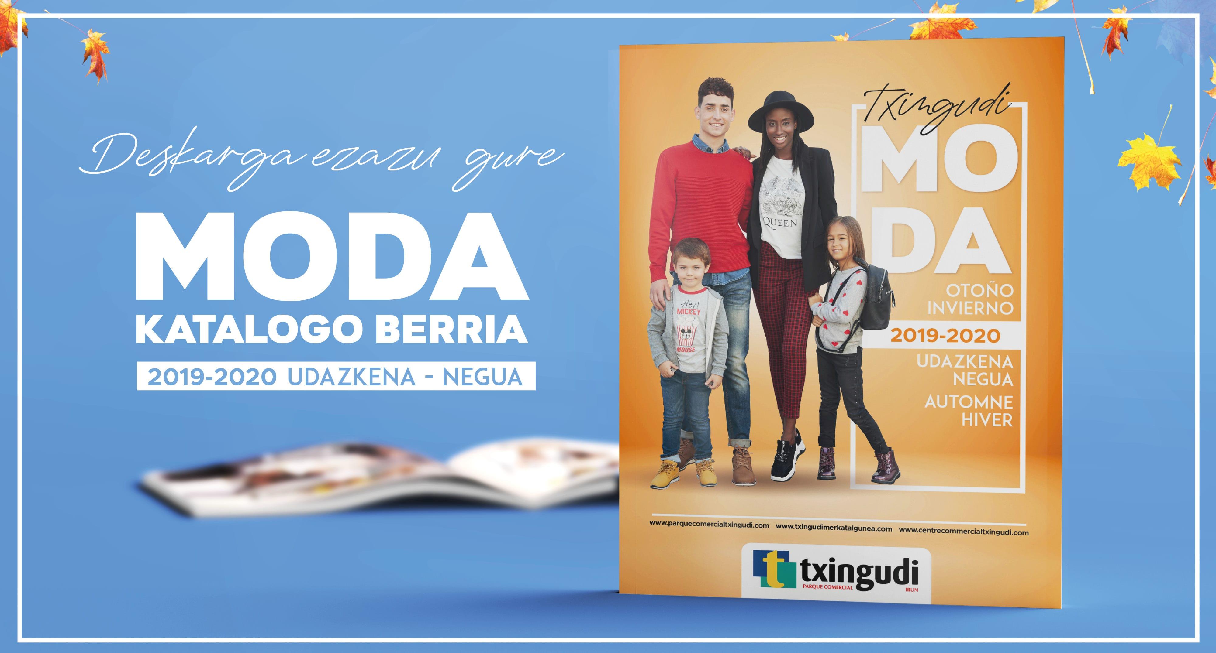 Dagoeneko kontsultagai duzue Txingudi Merkataritza Guneko 2019/20 udazkena/negua moda-katalogoa!